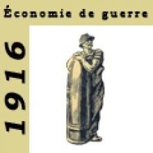 1916 Economie de guerre